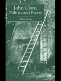 John Clare, Politics and Poetry