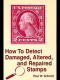 How to Detect Damaged, Altered, and Repaired Stamps