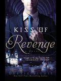 Kiss of Revenge: A Novel (The Kiss Trilogy)