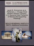 Jacob B. Zimmerman et al., Petitioners, V. Chicago Great Western Railway Company. U.S. Supreme Court Transcript of Record with Supporting Pleadings