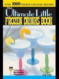 The Ultimate Little Frozen Drinks Book (Bartender Magazine)