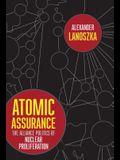 Atomic Assurance: The Alliance Politics of Nuclear Proliferation