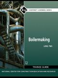 Boilermaking Level 2 Trainee Guide