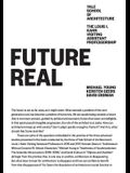 Future Real: Michael Young, Kersten Geers, David Erdman