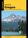 Hiking Oregon: A Guide to the State's Greatest Hiking Adventures