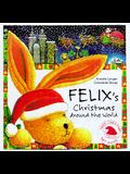 Felix's Christmas Around the World [With 5 Envelopes W/ Letters]