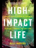 High-Impact Life: A Sports Agent's Secrets to Finding and Fulfilling a Purpose You Can't Lose