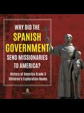 Why Did the Spanish Government Send Missionaries to America? - History of America Grade 3 - Children's Exploration Books