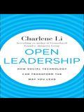 Open Leadership Lib/E: How Social Technology Can Transform the Way You Lead