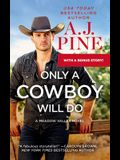 Only a Cowboy Will Do: Includes a Bonus Novella