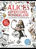 Alice's Adventures in Wonderland: A Colouring Transfer Book