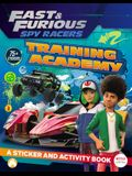 Fast & Furious: Spy Racers: Training Academy: A Sticker and Activity Book
