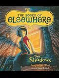 Vol. 1 The Shadows (The Books of Elsewhere)