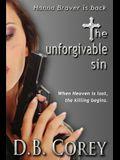 The Unforgivable Sin: When Heaven is lost, the killing begins.