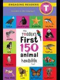 The Toddler's First 150 Animal Handbook: Pets, Aquatic, Forest, Birds, Bugs, Arctic, Tropical, Underground, Animals on Safari, and Farm Animals (Engag