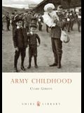 Army Childhood: British Army Children's Lives and Times