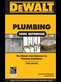 Dewalt Plumbing Code Reference: Based on the 2015 International Plumbing and Residential Codes