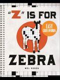 z Is for Zebra Easy Crosswords: 72 Relaxing Puzzles