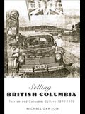 Selling British Columbia: Tourism and Consumer Culture, 1890-1970