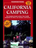 Foghorn California Camping: The Complete Guide to More Than 50,000 Compsites for Tenters, Rvers, and Car Campers