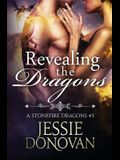 Revealing the Dragons (Stonefire Dragons #3)