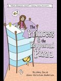 The Princess & the Pepperoni Pizza