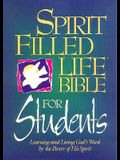 Spirit-Filled Life Bible for Students: Learning and Living God's Word by the Power of His Spirit