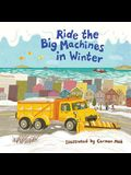 Ride the Big Machines in Winter: My Big Machines Series