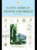 Native American Crafts and Skills: A Fully Illustrated Guide To Wilderness Living And Survival, Second Edition