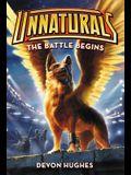 Unnaturals: The Battle Begins
