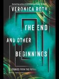 The End and Other Beginnings: Stories from the Future