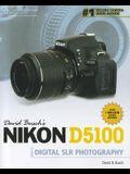 David Busch's Nikon D5100 Guide to Digital SLR Photography