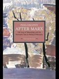 Philosophy After Marx: 100 Years of Misreadings and the Normative Turn in Political Philosophy