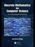 Discrete Mathematics for Computer Science: An Example-Based Introduction