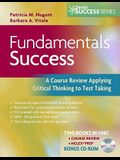 Fundamentals Success: A Course Review Applying Critical Thinking to Test Taking [With CDROM]