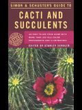 Simon & Schuster's Guide to Cacti and Succulents: An Easy-to-Use Field Guide With More Than 350 Full-Color Photographs and Illustrations