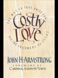 Costly Love: The Way to True Unity for All the Followers of Jesus