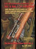 THE MATCHLESS ENFIELD .303 No. 4 MK I (T) SNIPER: And Britain's Elite Force of Scout/Snipers Who Dominated WWII Battlefields.