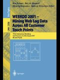 Webkdd 2001 - Mining Web Log Data Across All Customers Touch Points: Third International Workshop, San Francisco, Ca, Usa, August 26, 2001, Revised Pa
