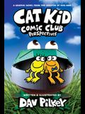 Cat Kid Comic Club: Perspectives: From the Creator of Dog Man (Cat Kid Comic Club #2)