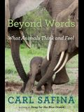 Beyond Words: What Animals Think and Feel
