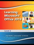 Learning Microsoft Office 2013, Level 2