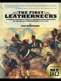 The First Leathernecks: A Combat History of the U.S. Marines from Inception to the Halls of Montezuma