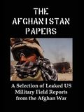 The Afghanistan Papers: A Selection of Leaked Us Military Field Reports from the Afghan War