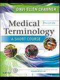 Medical Terminology: A Short Course, 7e