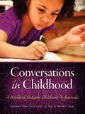 Conversations in Childhood: A Workbook for Early Childhood Professionals
