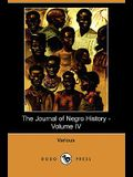 The Journal of Negro History - Volume IV (1919) (Dodo Press)