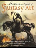 Masters and Legends of Fantasy Art, 2nd Expanded Edition: Techniques for Drawing, Painting & Digital Art from Fantasy Legends