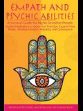Empath and Psychic Abilities: A Survival Guide for Highly Sensitive People. Guided Meditations to Open Your Third Eye, Expand Mind Power, Develop In