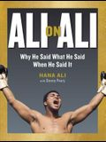 Ali on Ali: Why He Said What He Said When He Said It